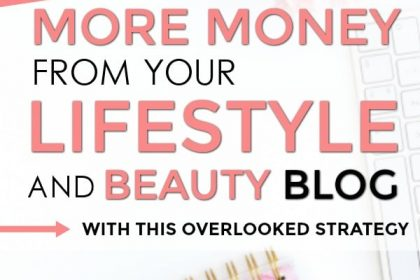 How to Earn MORE with your Beauty and Lifestyle Blog