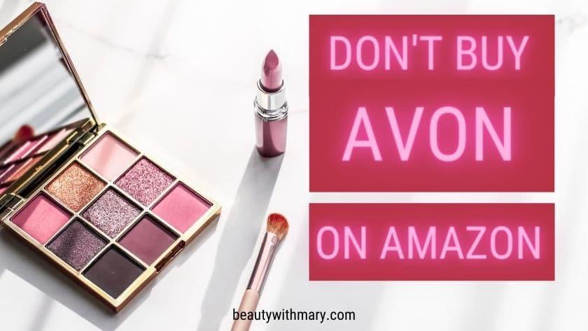 Don't buy Avon on Amazon